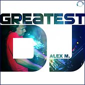 Greatest DJ by Alex M.