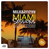 Miami Sessions 2013 (Compiled and Mixed by Milk & Sugar) by Various Artists