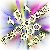 101 Psychedelic Goa Hits - Best of Top Psy Trance, Progressive, Acid Techno, Hard Psy, Dark, Fullon, Uplifting, Chillout by Various Artists