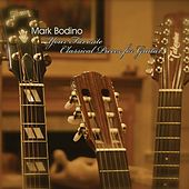 Your Favorite Classical Pieces for Guitar by Mark Bodino