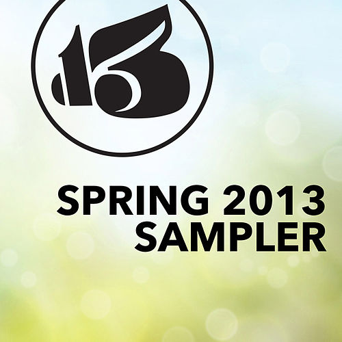 Spring 2013 Sampler by Various Artists