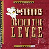 Behind The Levee by The Subdudes
