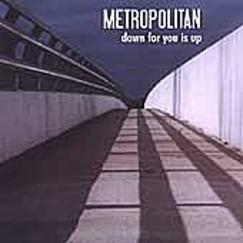 Down For You Is Up by Metropolitan