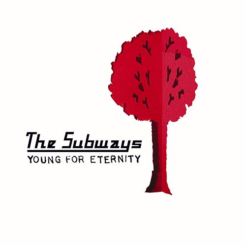 Young For Eternity by The Subways