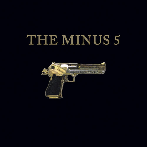 The Minus 5 by The Minus 5