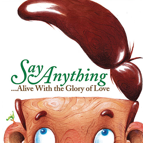 Alive With The Glory Of Love by Say Anything