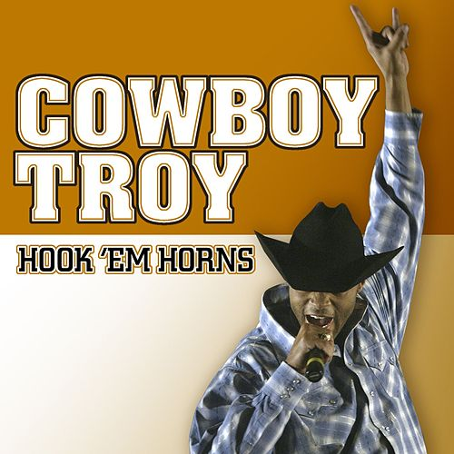 Hook 'em Horns by Cowboy Troy