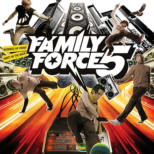 Business Up Front/Party In The Back by Family Force 5