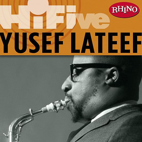 Rhino Hi-Five: Yusef Lateef by Yusef Lateef