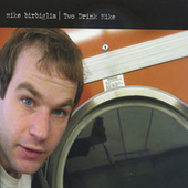 Two Drink Mike by Mike Birbiglia