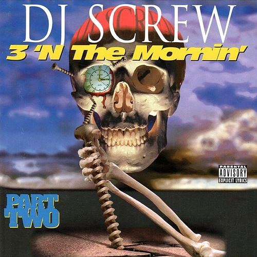 3 'N The Mornin' Part Two by DJ Screw