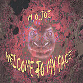 Welcome To My Face by M.O. Joe