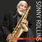 Without A Song The 9/11 Concert by Sonny Rollins
