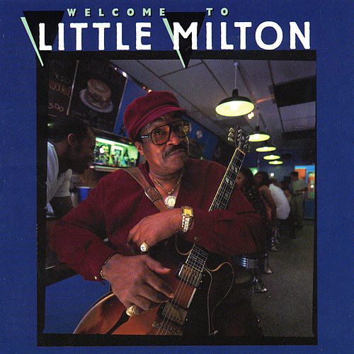 Welcome To Little Milton by Little Milton