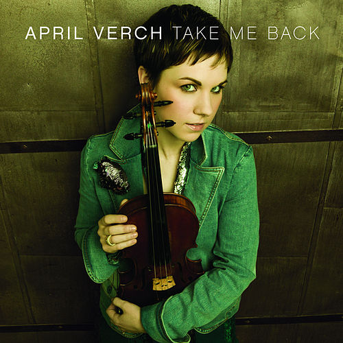 Take Me Back by April Verch