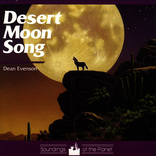 Desert Moon Song by Dean Evenson