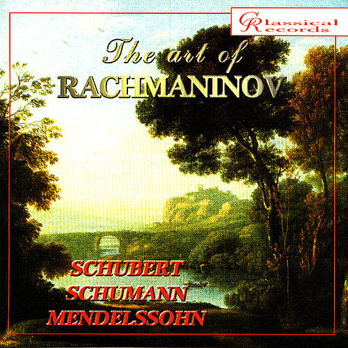 The Art of Rachmaninov Vol 6 by Sergei Rachmaninov