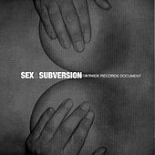 Sex & Subversion: A Thick Records Document by Various Artists