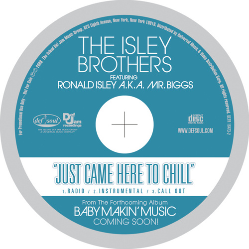 Just Came Here To Chill by Ronald Isley