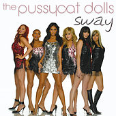 Sway by Pussycat Dolls