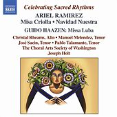 Ramirez: Missa Criolla / Navidad Nuestra / Missa Luba by The Choral Arts Society of Washington