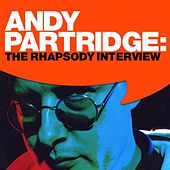 Andy Partridge: The Rhapsody Interview by Andy Partridge