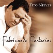 Fabricando Fantasias by Tito Nieves