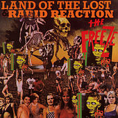 Land Of The Lost/rabid Reaction by The Freeze