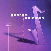 My Horns of Plenty by George Coleman