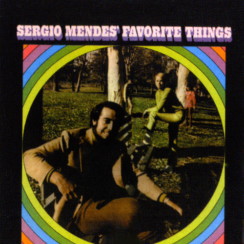 Sergio Mendes' Favorite Things by Sergio Mendes