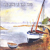 The Mike Le Van Trio by Michael Le Van
