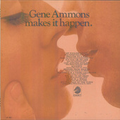 Makes It Happen by Gene Ammons