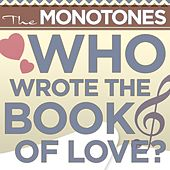 Who Wrote The Book Of Love? [Digital Version] by The Monotones