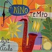 Live At Cicada by Nino Tempo