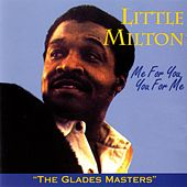 Me For You, You For Me: The Glades Masters by Little Milton