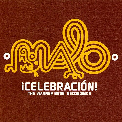 Celebracion: The Warner Bros. Recordings by Malo
