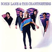Robin Lane & The Chartbusters by Robin Lane & The Chartbusters