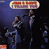 I Thank You by Sam and Dave
