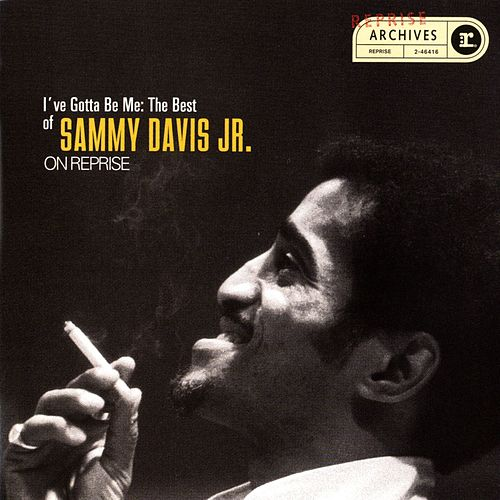 I've Gotta Be Me: The Best Of Sammy Davis Jr. by Sammy Davis, Jr.