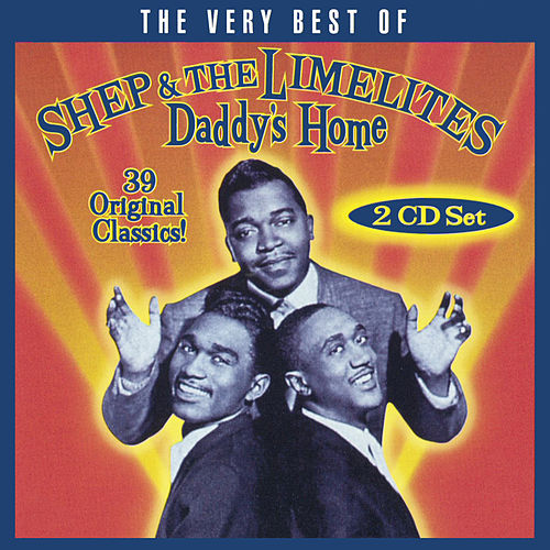 Daddy's Home: The Very Best Of Shep & The Limelites by Shep and the Limelites