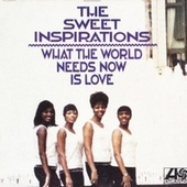 What The World Needs Now by The Sweet Inspirations