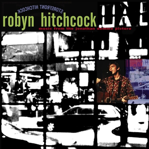 Storefront Hitchcock: Music From The Jonathan Demme Picture by Robyn Hitchcock