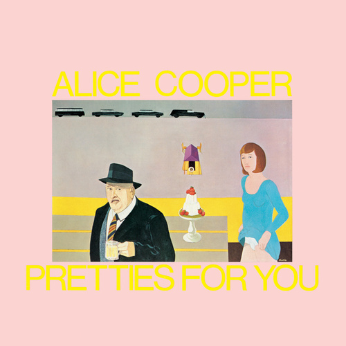 Pretties For You by Alice Cooper