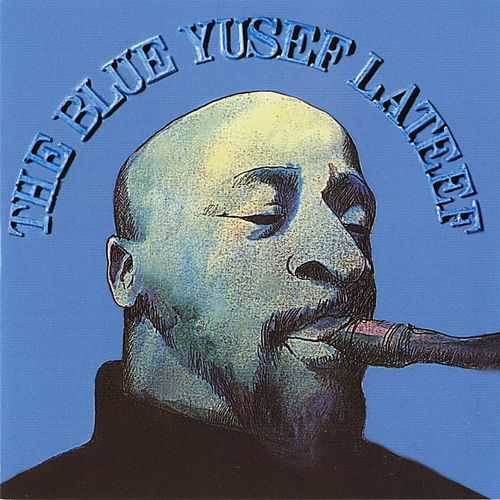 The Blue Yusef Lateef by Yusef Lateef
