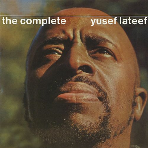 The Complete Yusef Lateef by Yusef Lateef