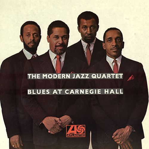 Blues At Carnegie Hall by Modern Jazz Quartet