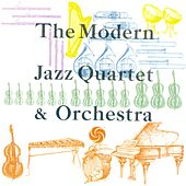 The Modern Jazz Quartet & Orchestra by Modern Jazz Quartet