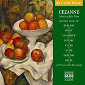 Art & Music: Cezanne - Music Of His Time by Various Artists