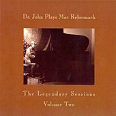 Dr John Plays Mac Rebennack, The Legendary Sessions, Volume Two von Dr. John