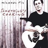 Something's Cooking by Michael Fix